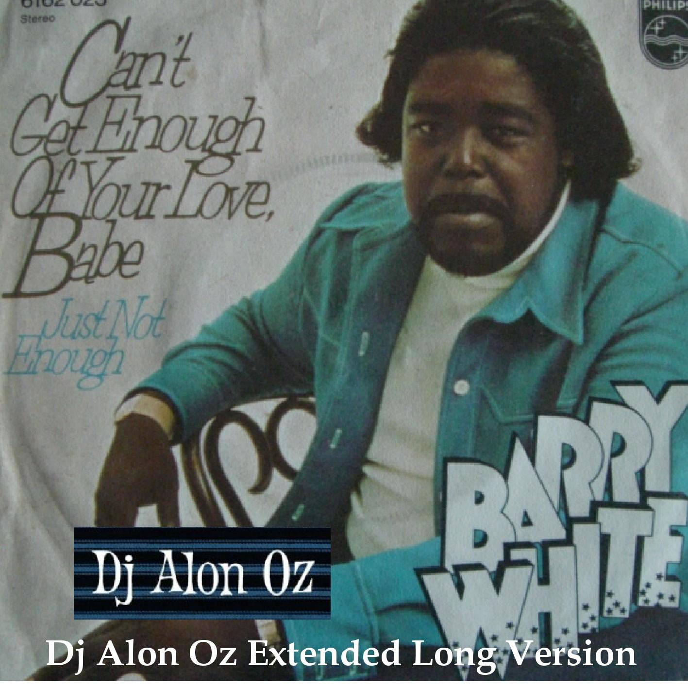 Barry White   Dj Alon Oz Extended Versions